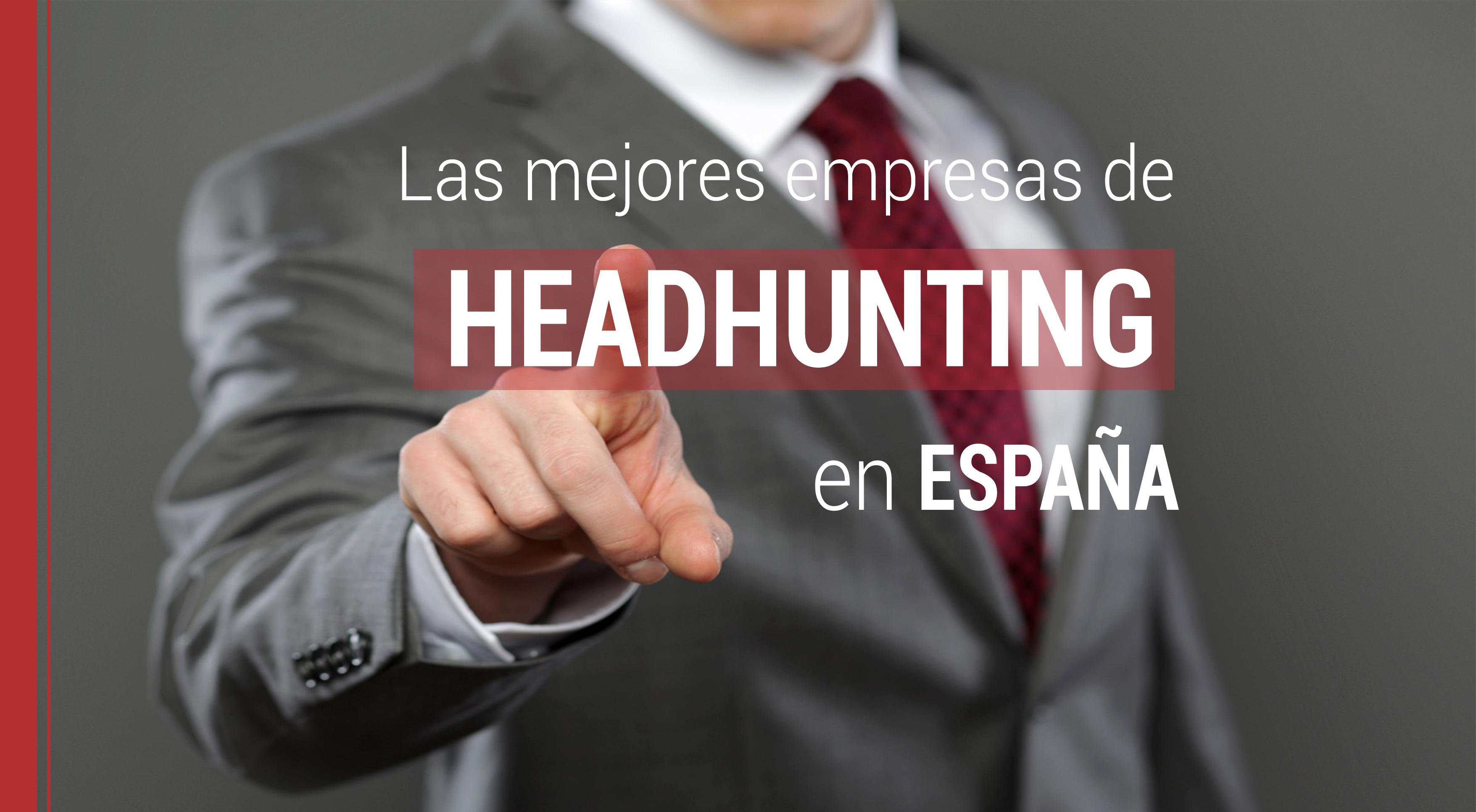 mejores-empresas-headhunting-en-espana Las mejores empresas de headhunting en España