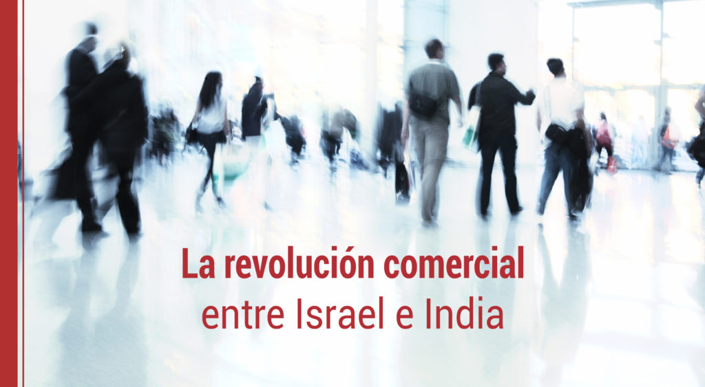 revolucion-comercial-israel-india-1024x563 La revolución comercial entre Israel e India