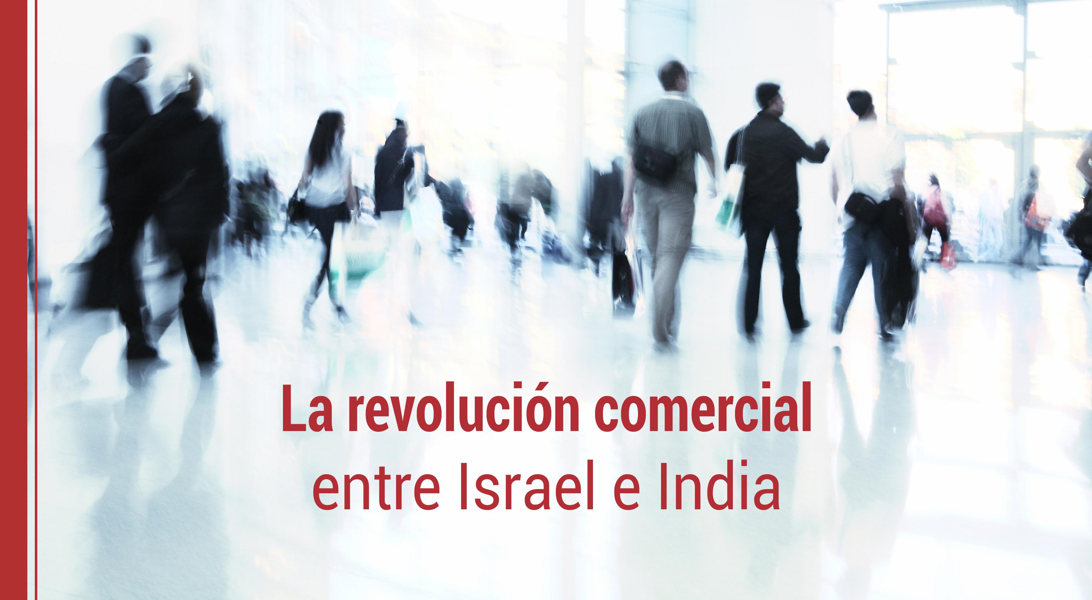 revolucion-comercial-israel-india La revolución comercial entre Israel e India