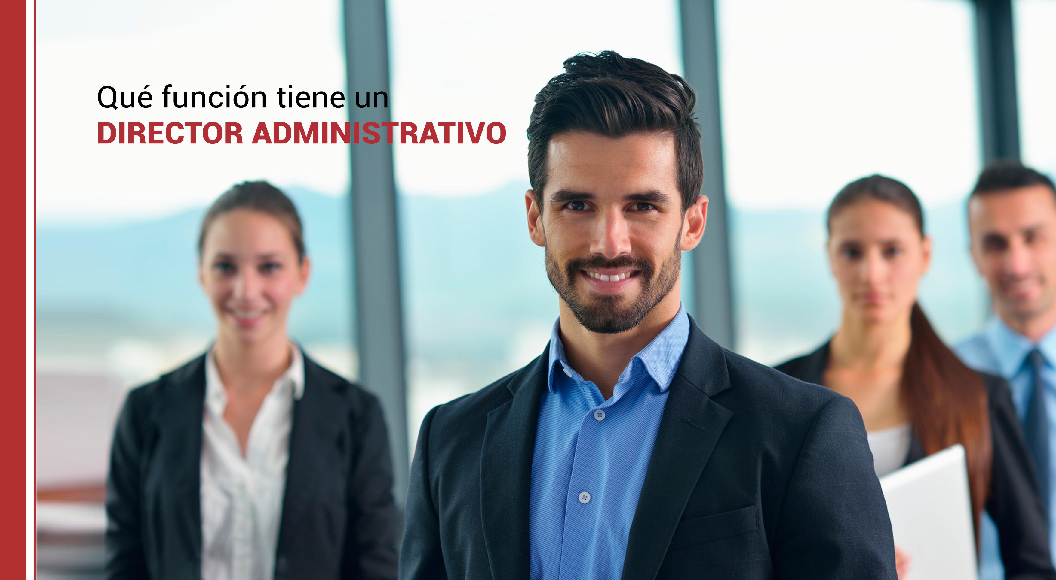 funcion-director-administrativo Qué función tiene un director administrativo