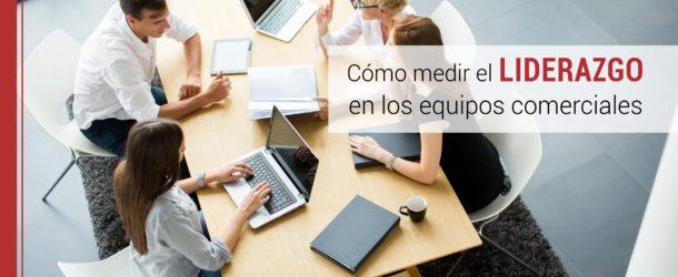 medir-liderazgo-equipos-comerciales-610x250 Cómo medir el liderazgo en los equipos comerciales