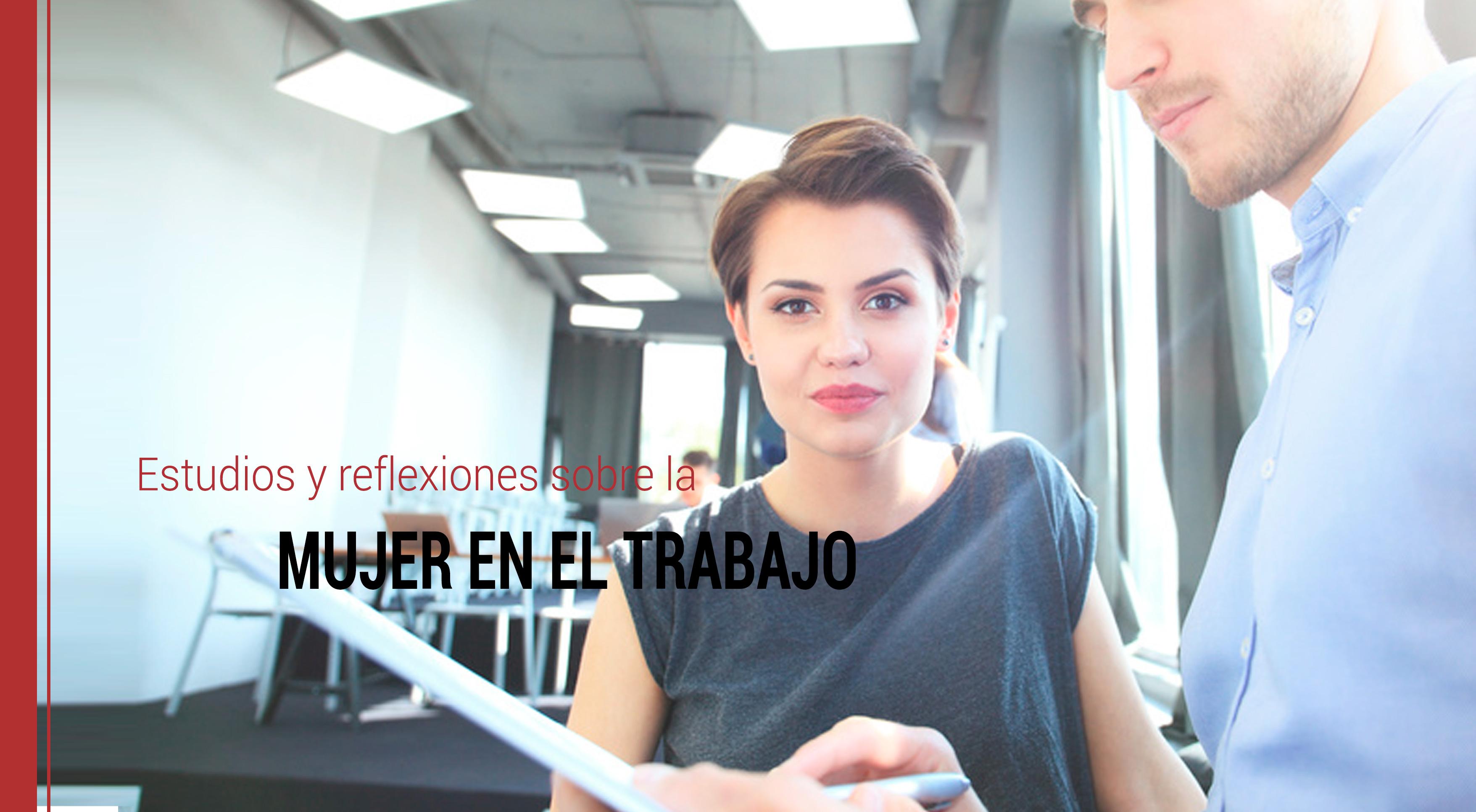 mujer-en-el-trabajo-estudios-reflexiones El papel de la mujer en el trabajo: estudios y reflexiones