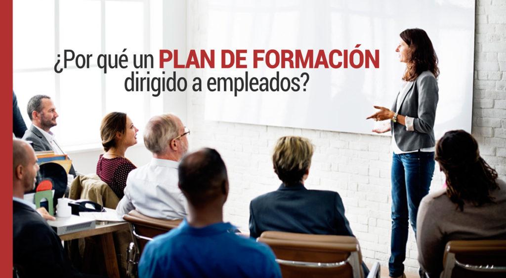 plan-formacion-empleados-1024x563 ¿Por qué un Plan de Formación dirigido a empleados?