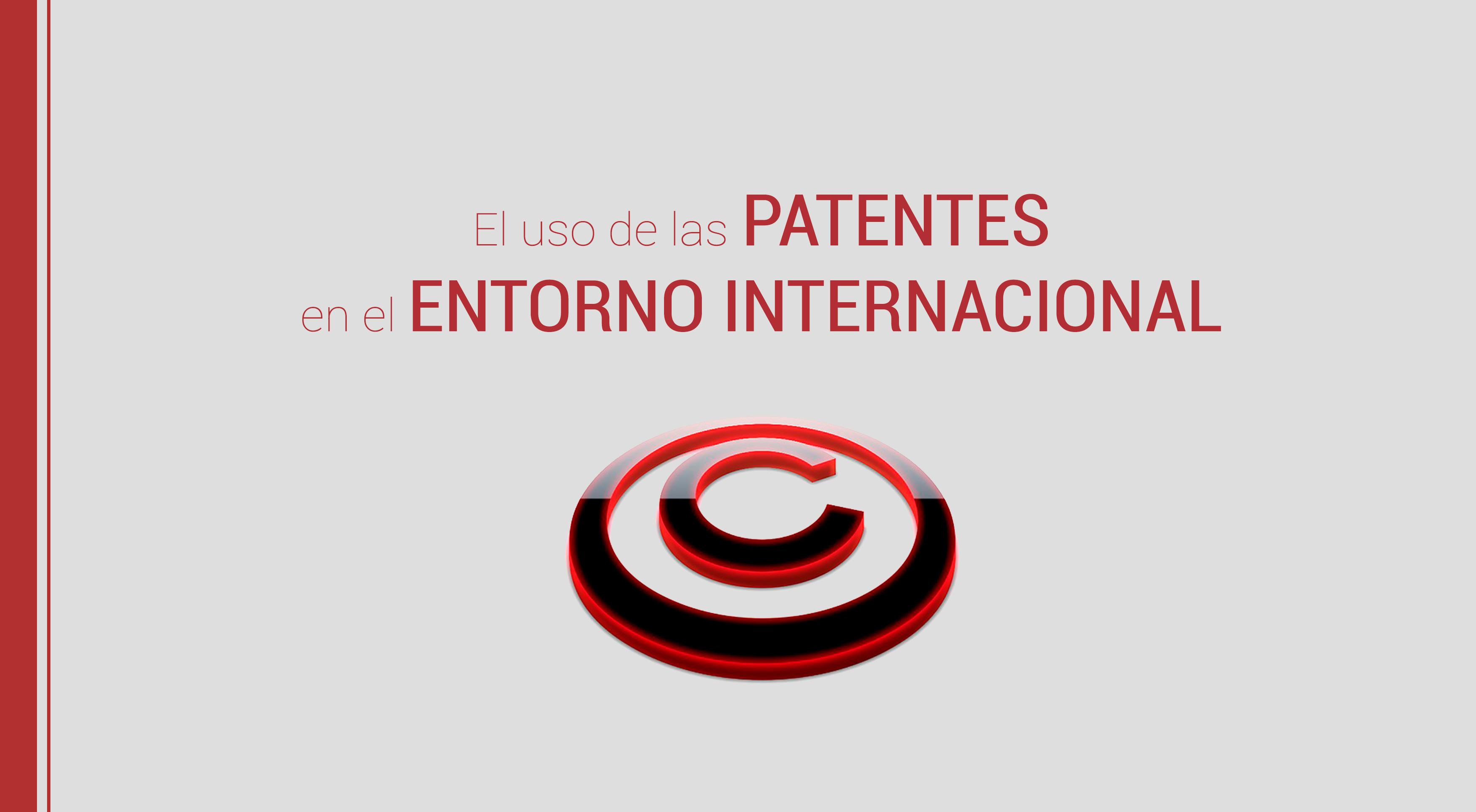 patentes-entorno-internacional Las patentes y marcas en el entorno internacional