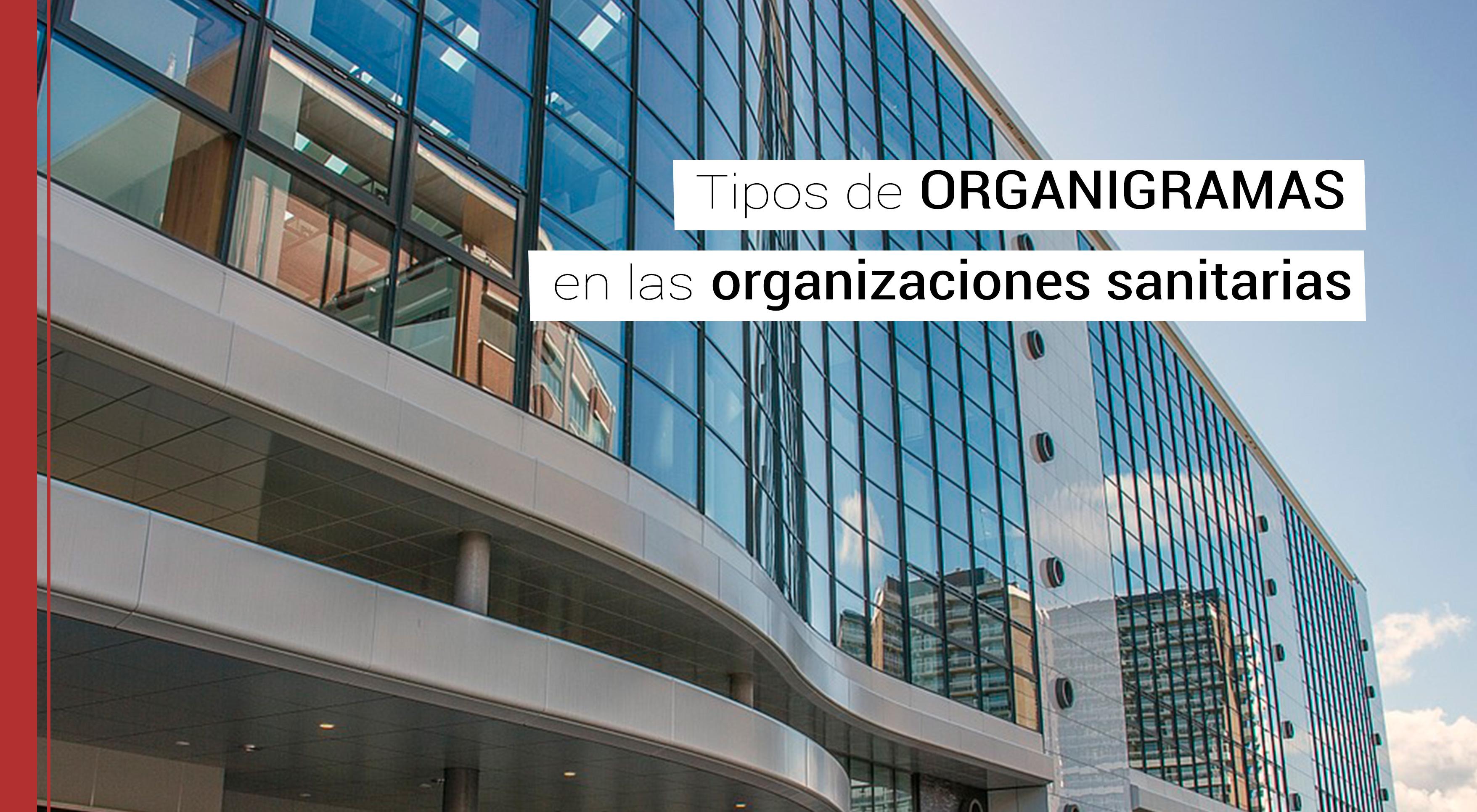 tipos-de-organigramas-organizaciones-sanitarias Tipos de organigramas en una organización sanitaria