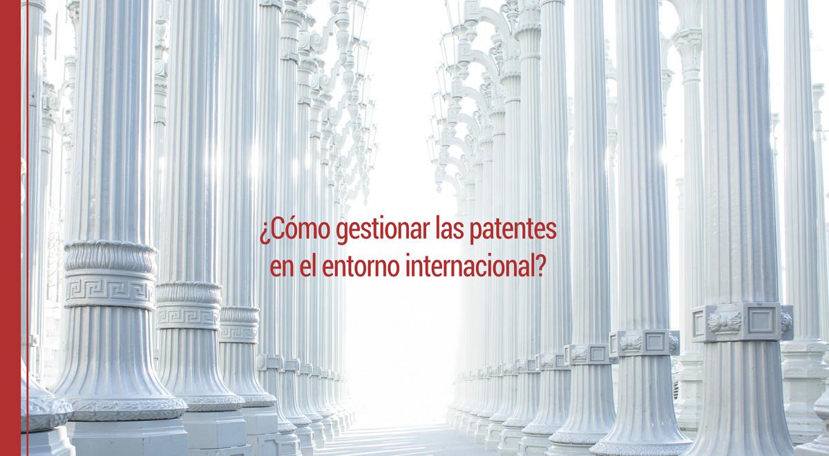 patentes-internacional ¿Cómo gestionar las patentes en el entorno internacional?