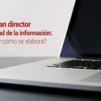 plan-director-seguridad-informacion-200x200 El plan director de seguridad de la información: ¿qué es y cómo se elabora?
