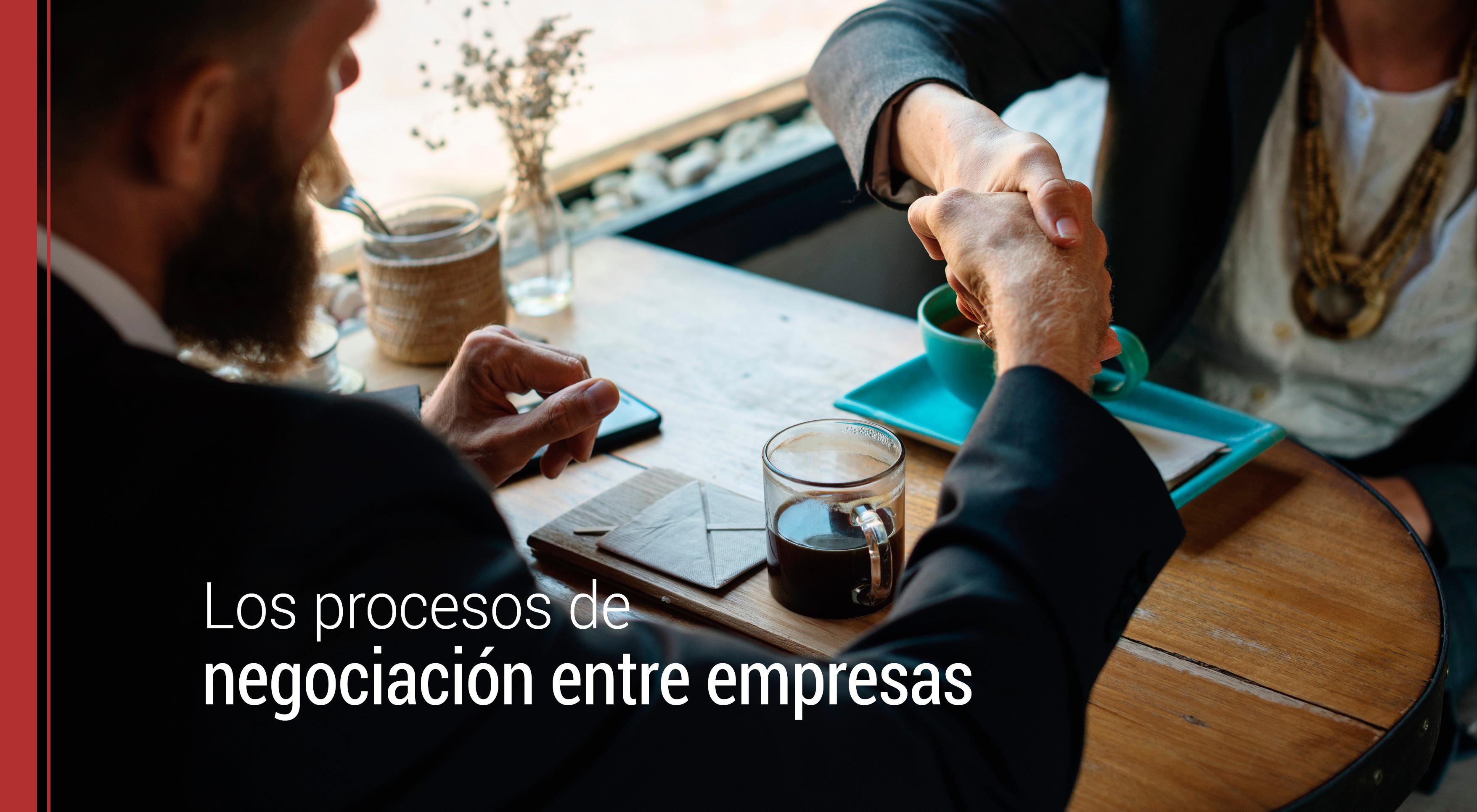 procesos-negociacion-empresas Los procesos de negociación entre empresas