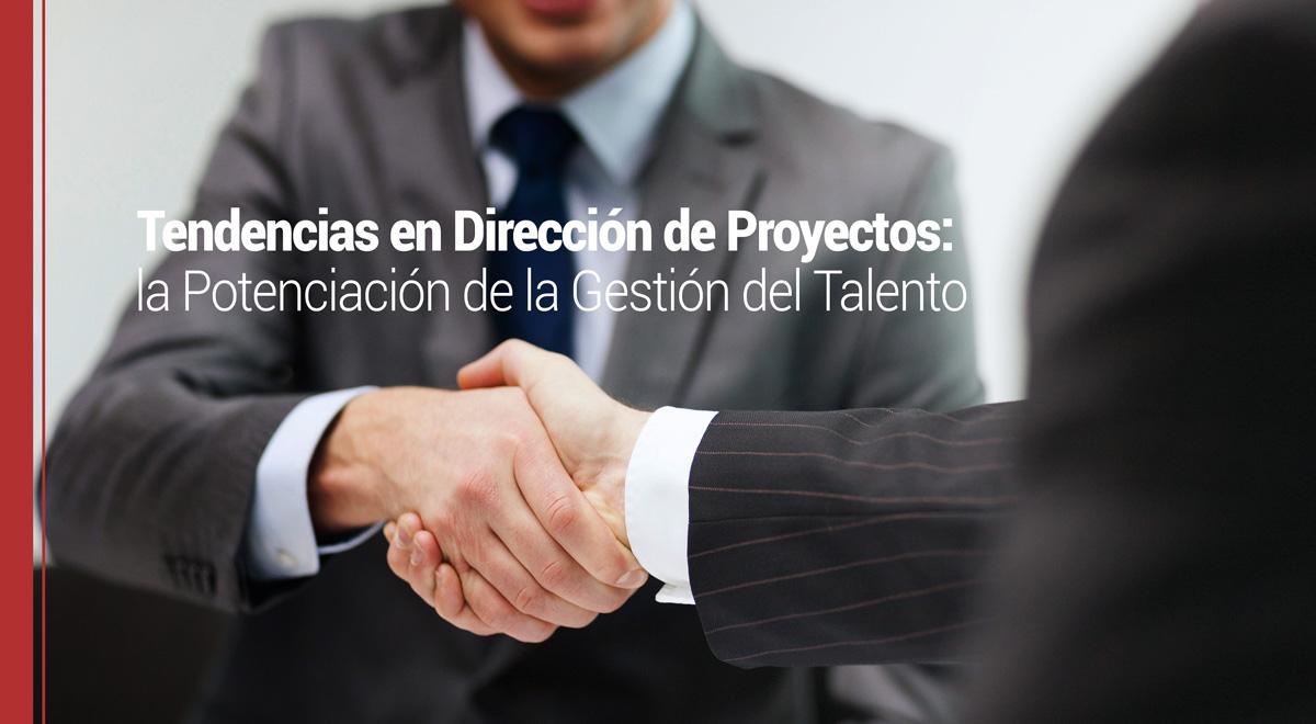 tendencias-direccion-proyectos Tendencias en Dirección de Proyectos: la Potenciación de la Gestión del Talento
