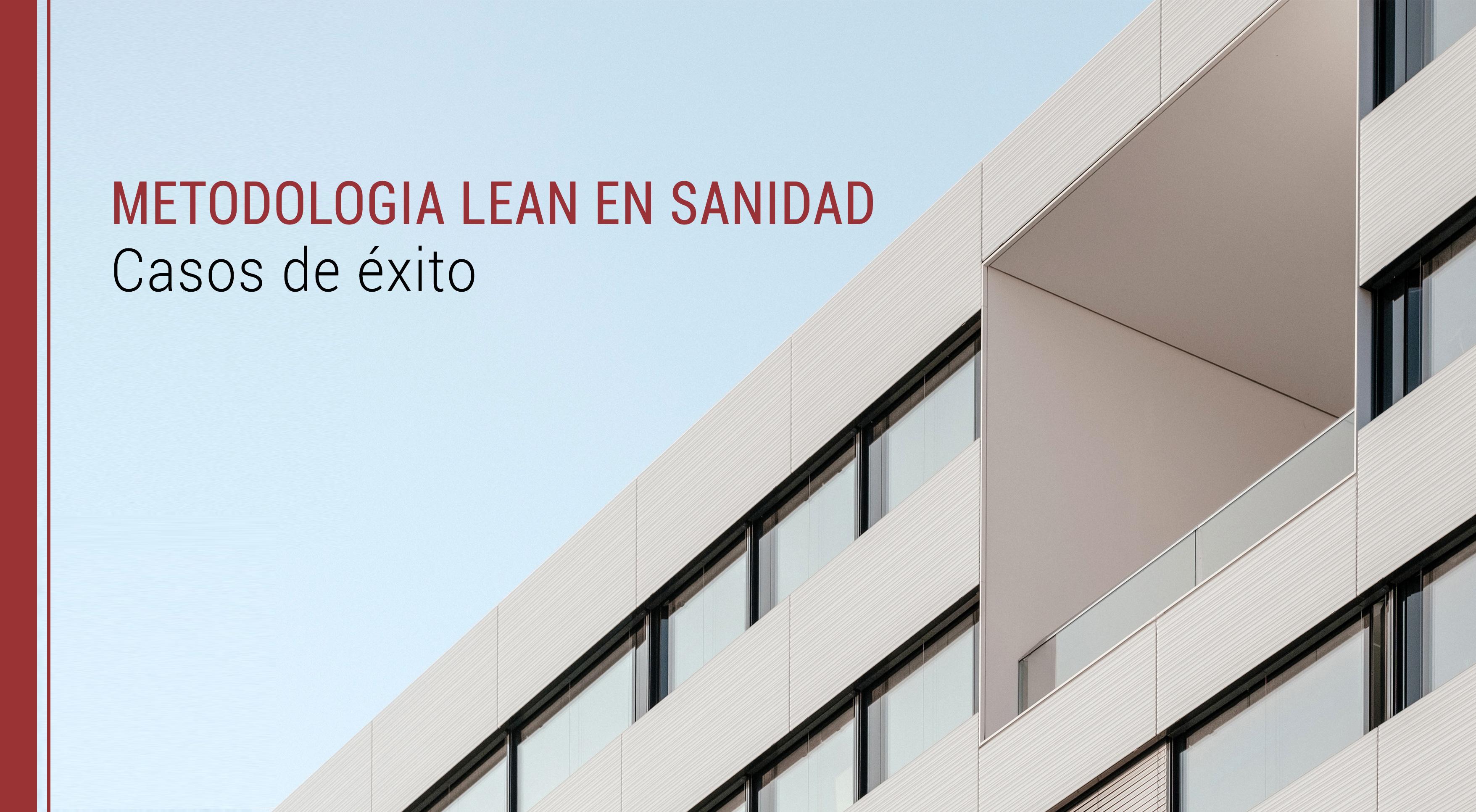 casos-de-exito-metodologia-lean-sanidad Metodología Lean en Sanidad: Casos de éxito