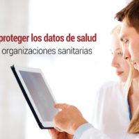 como-proteger-datos-salud-sanitarias-200x200 Cómo proteger los datos de salud en las organizaciones sanitarias