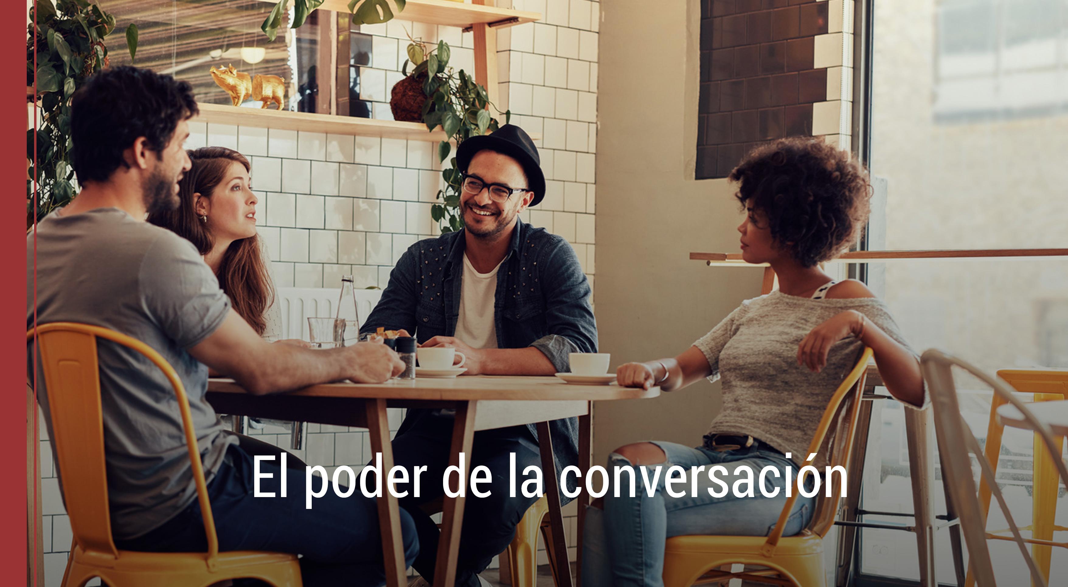 el-poder-de-la-conversacion El poder de la conversación: educación y empresa