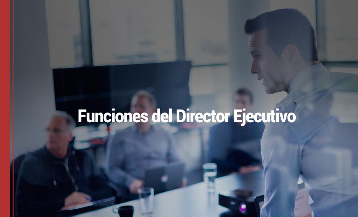 funciones-director-ejecutivo 7 funciones y tareas que puedes ejercer si eres director ejecutivo