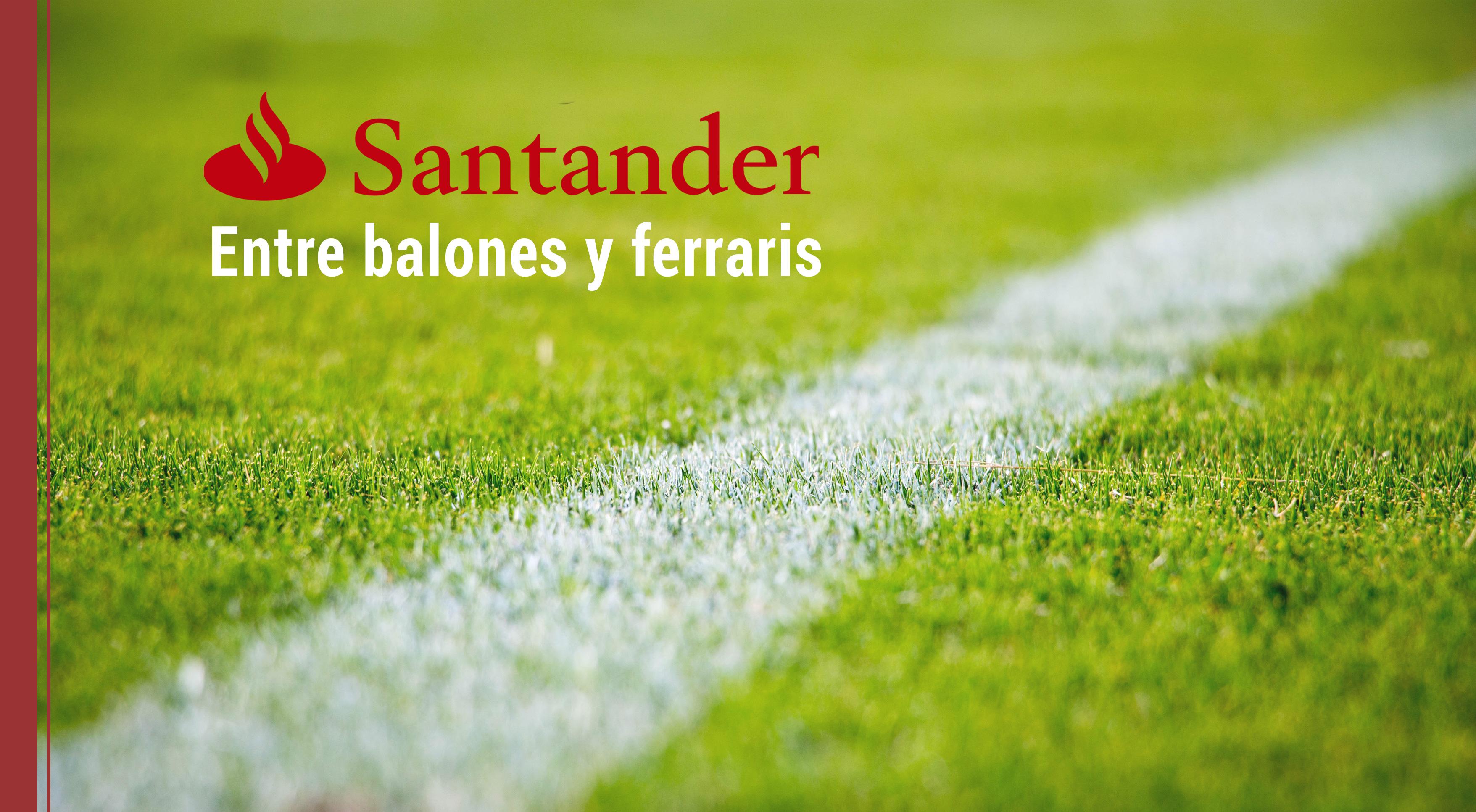 banco-santander-uefa-ferrari Banco Santander: entre balones con la UEFA y Ferraris