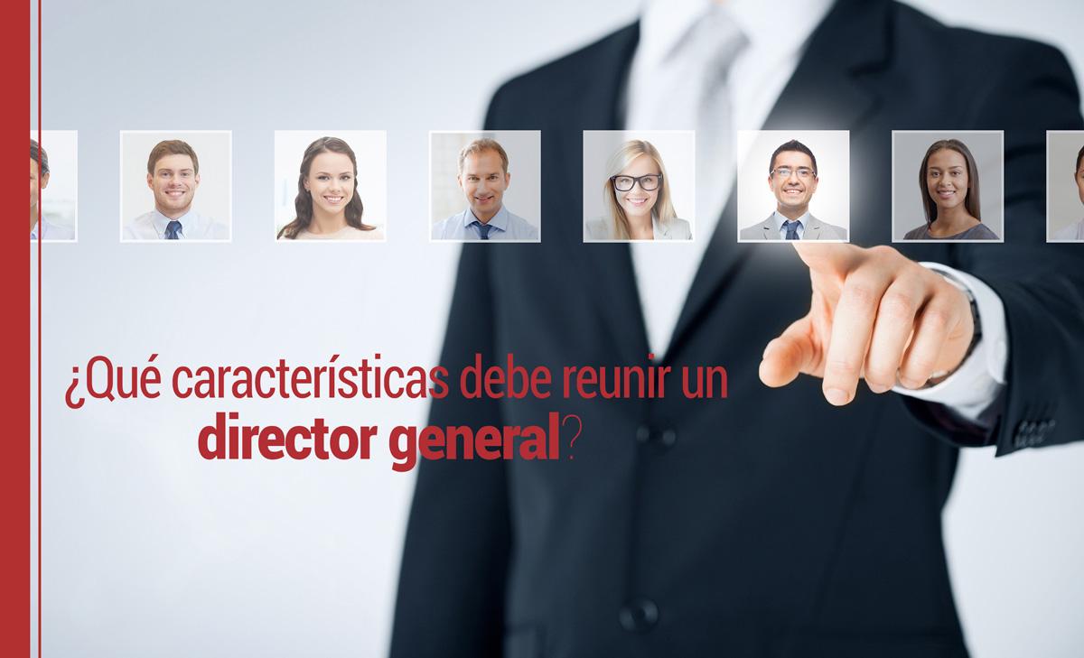 director-general 8 habilidades que debe tener un director general