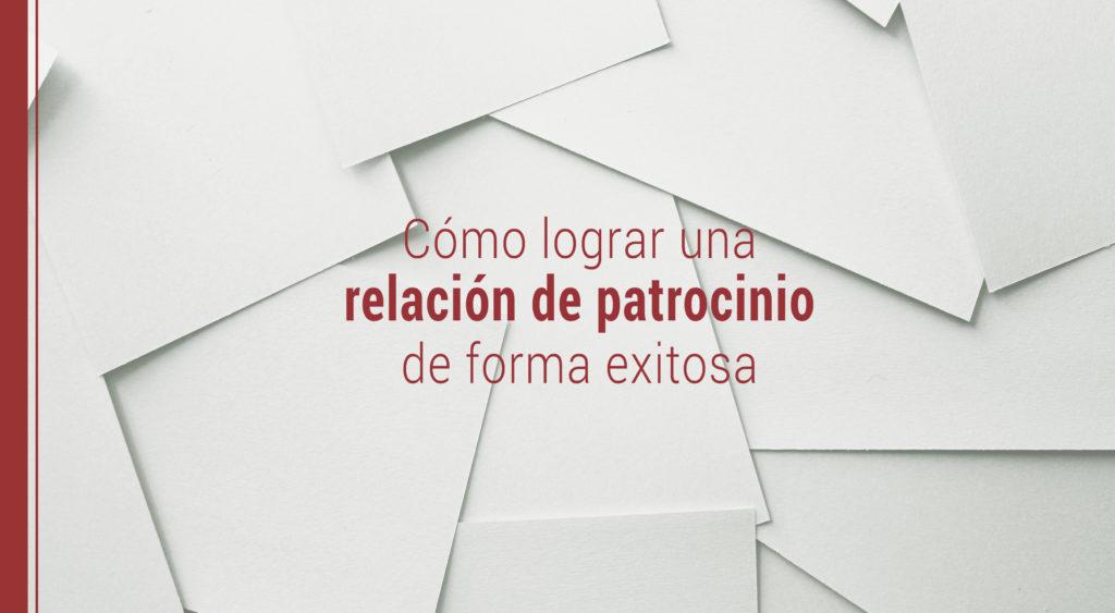 relacion-patrocinio-exitosa-1024x563 Cómo lograr una relación de patrocinio de forma exitosa