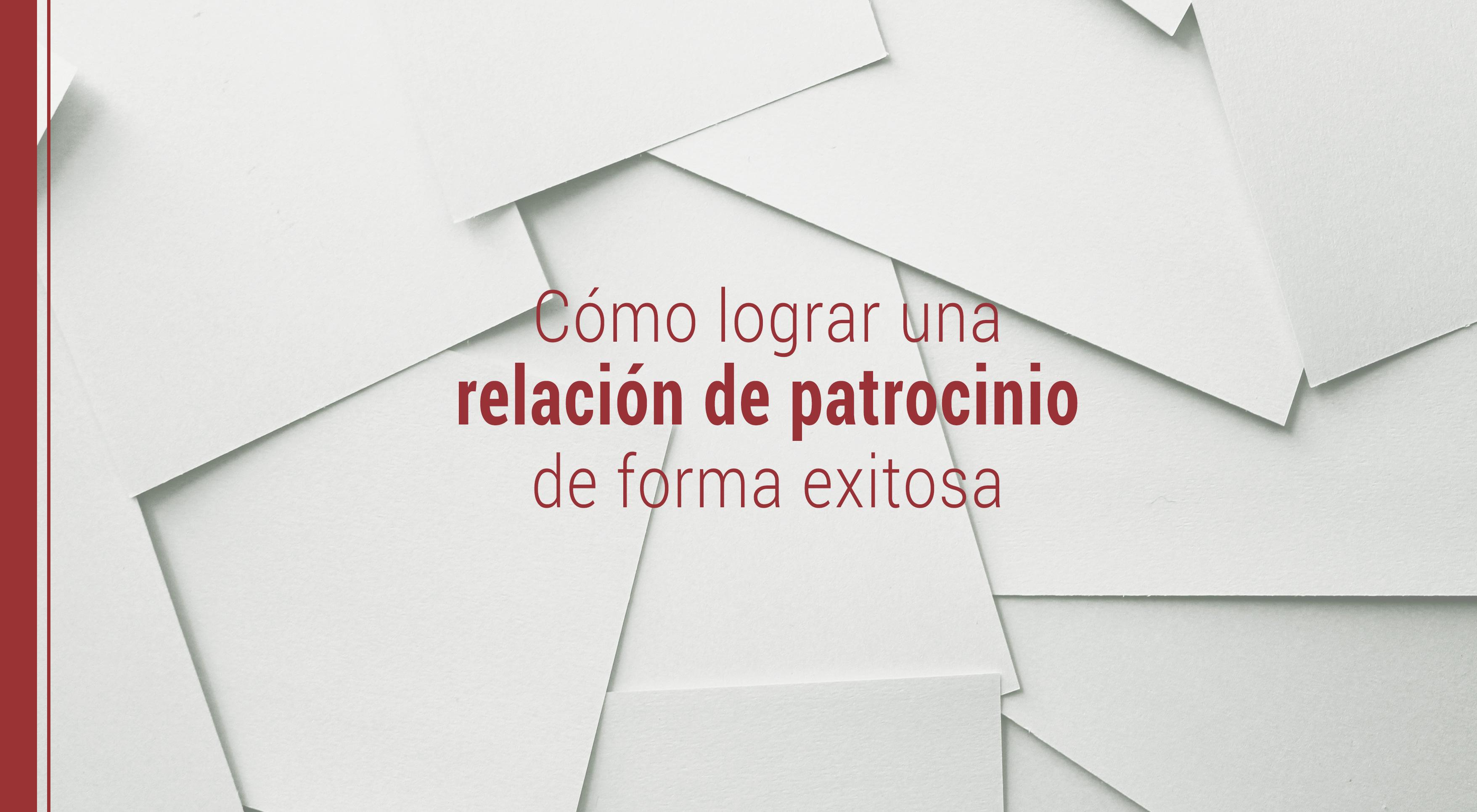 relacion-patrocinio-exitosa Cómo lograr una relación de patrocinio de forma exitosa