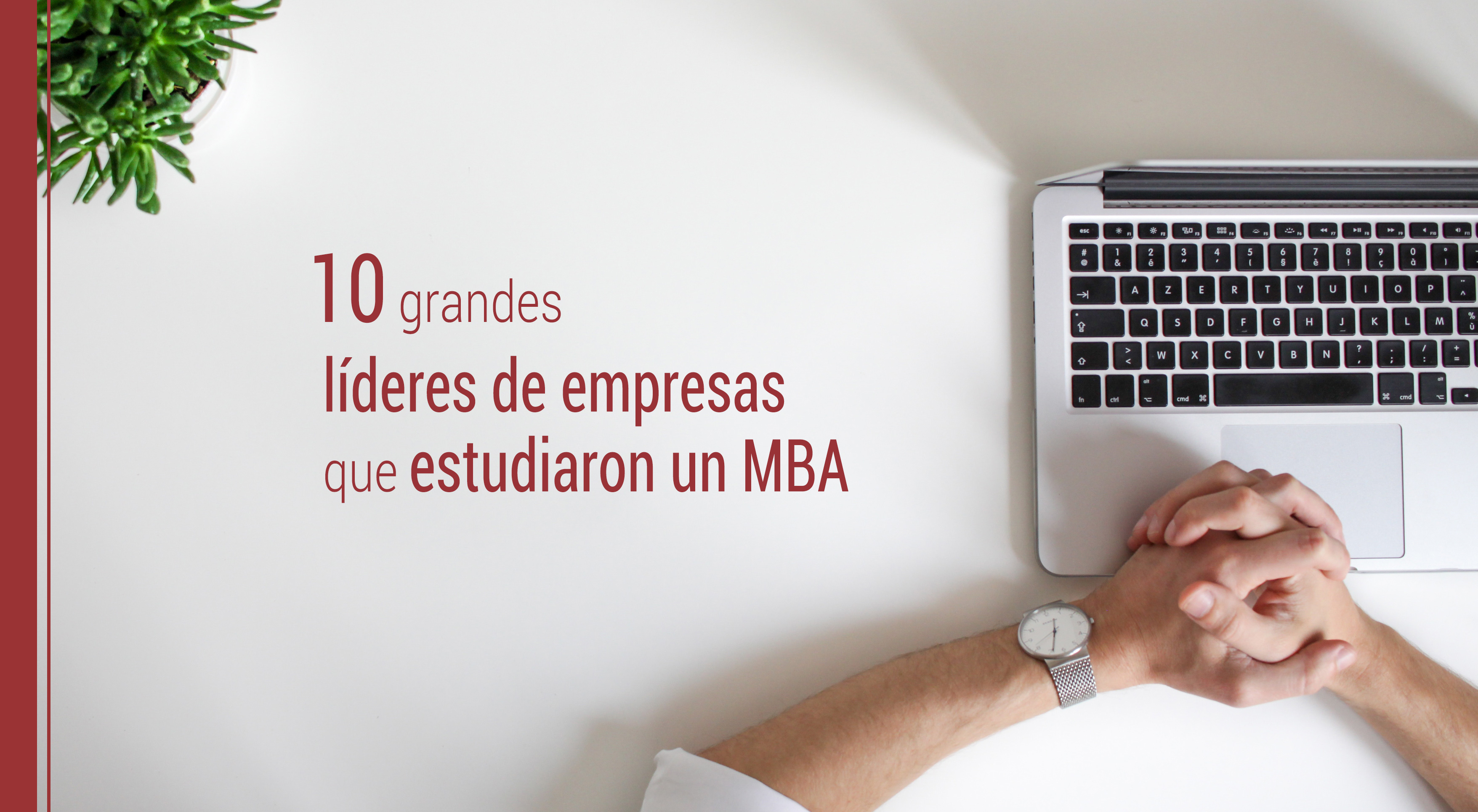 10-lideres-empresas-estudiaron-mba 10 grandes líderes de empresas que estudiaron un MBA