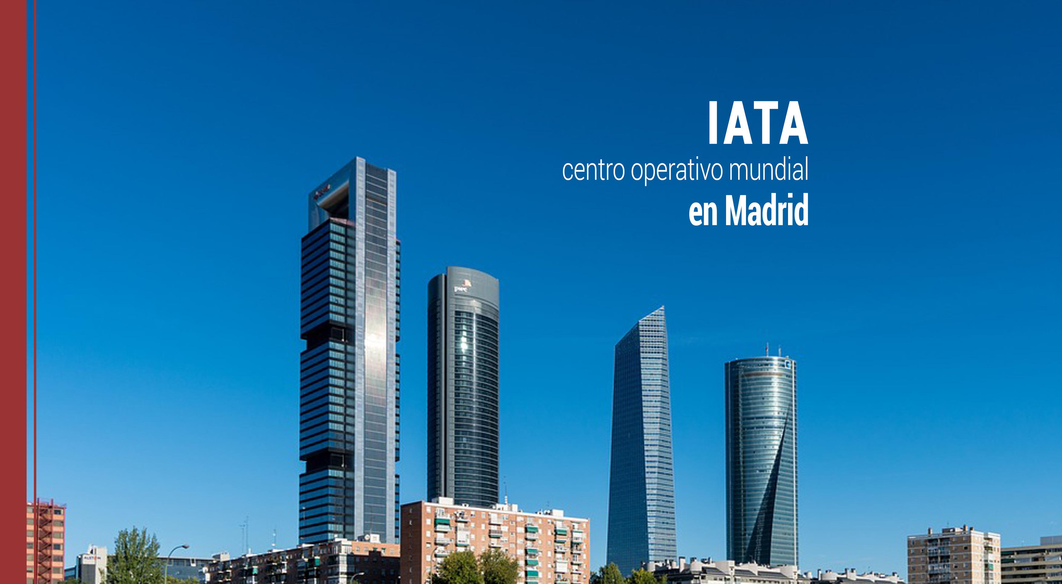 iata-centro-operativo-madrid IATA implementa su centro operativo mundial en Madrid