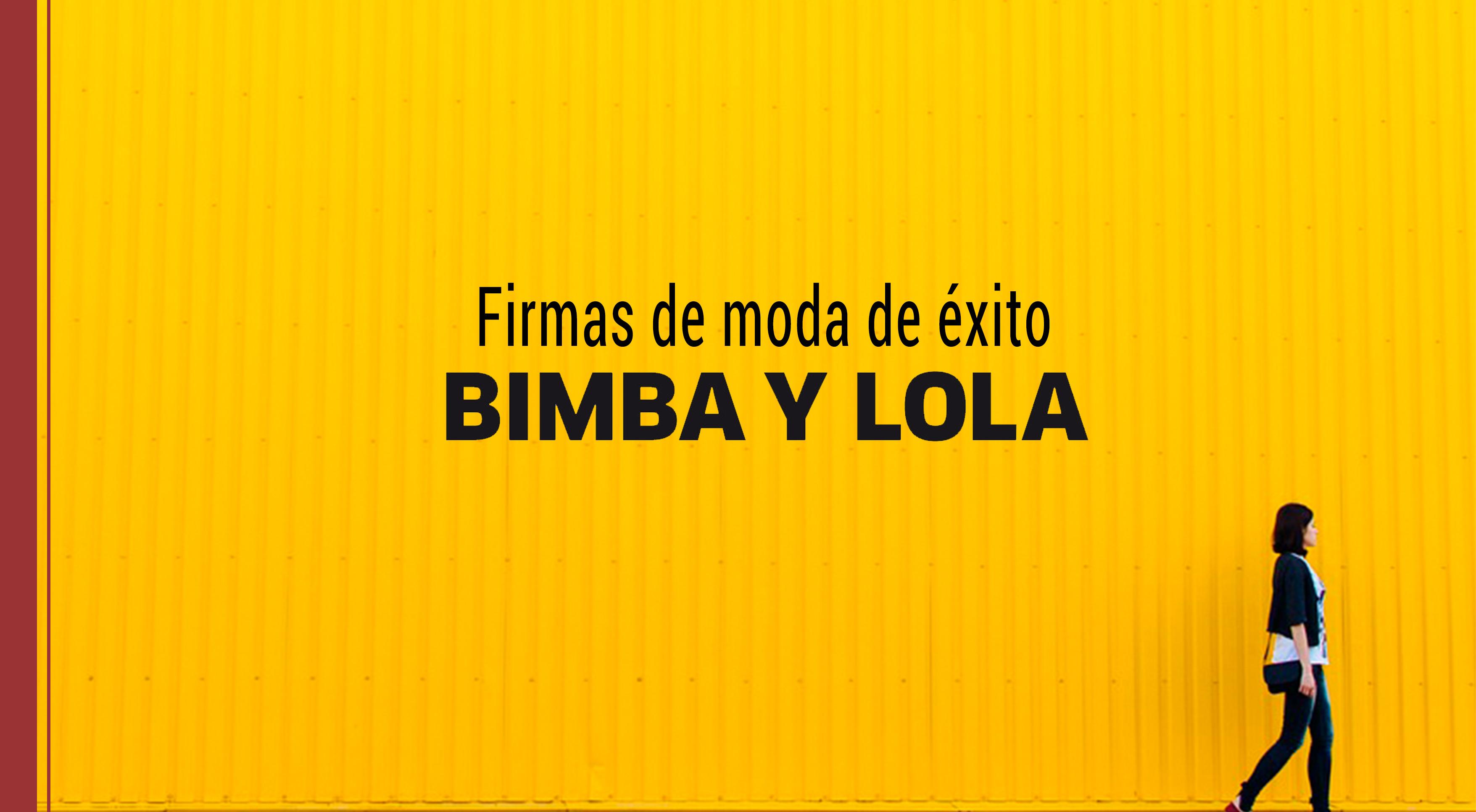 firmas-de-moda-de-exito-bimba-y-lola Firmas de moda de éxito: Bimba y Lola