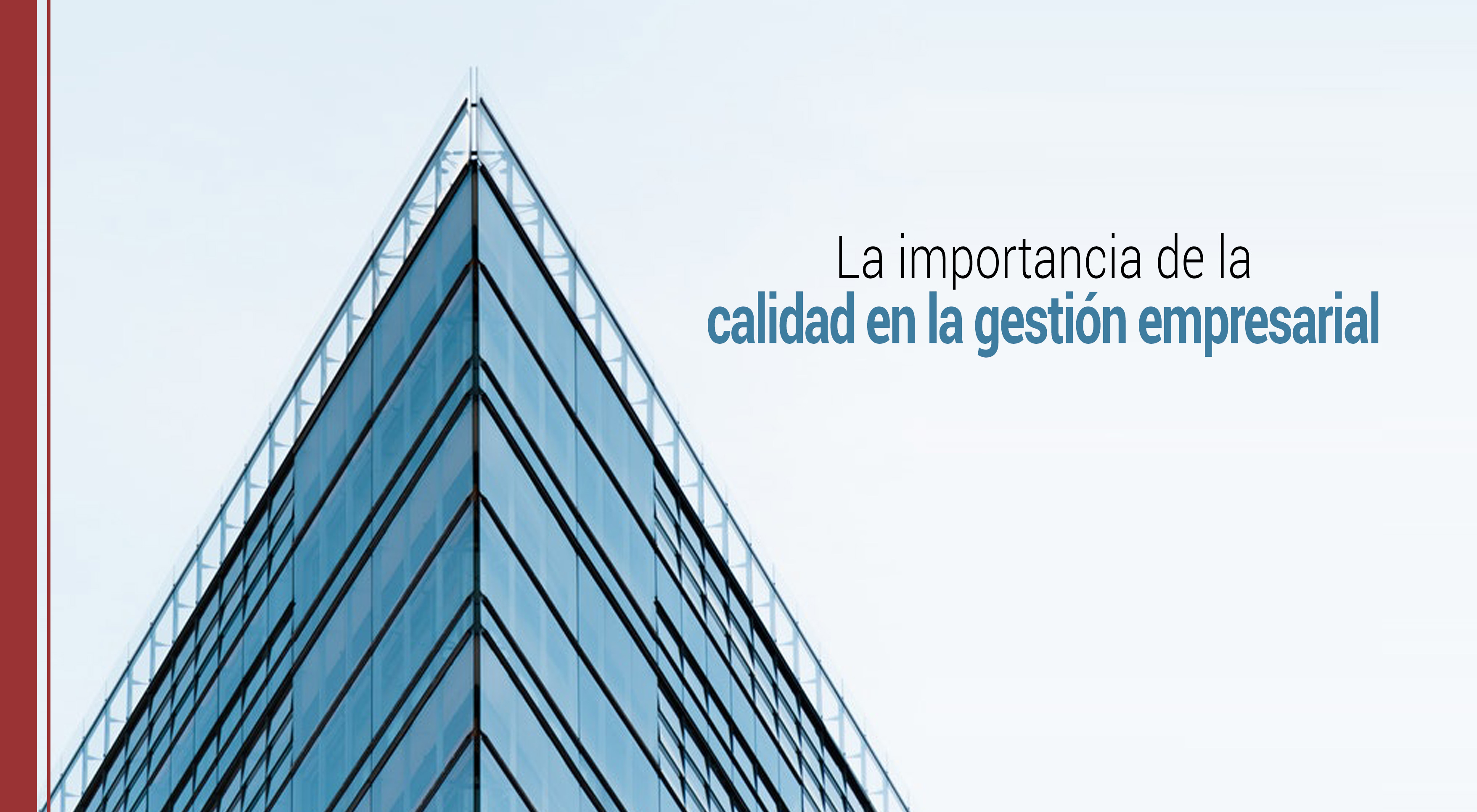importancia-calidad-gestion-empresarial Qué importancia tiene la calidad en la gestión empresarial