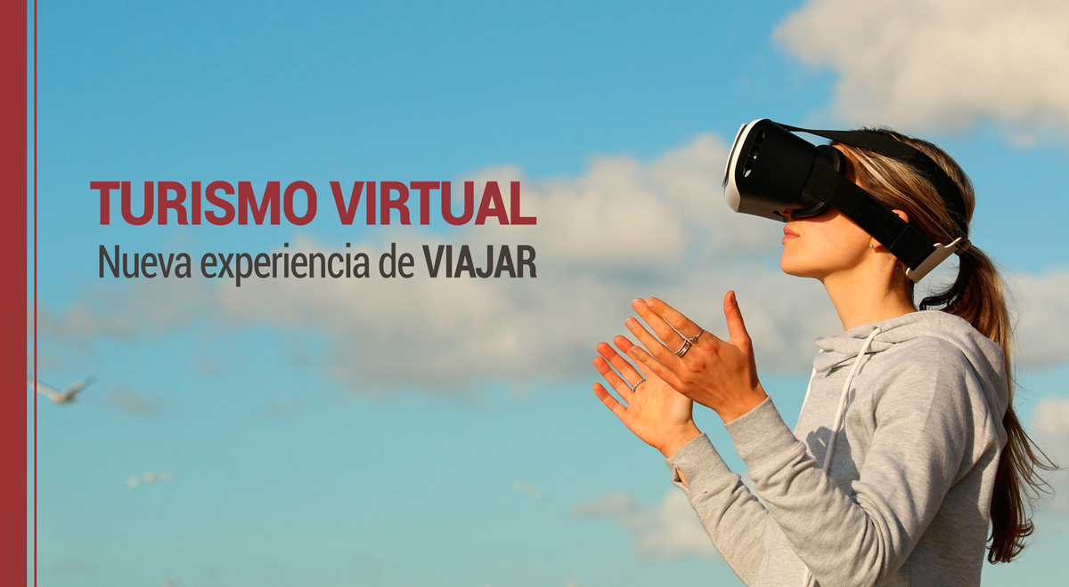 turismo-virtual Turismo virtual, la nueva experiencia de viajar