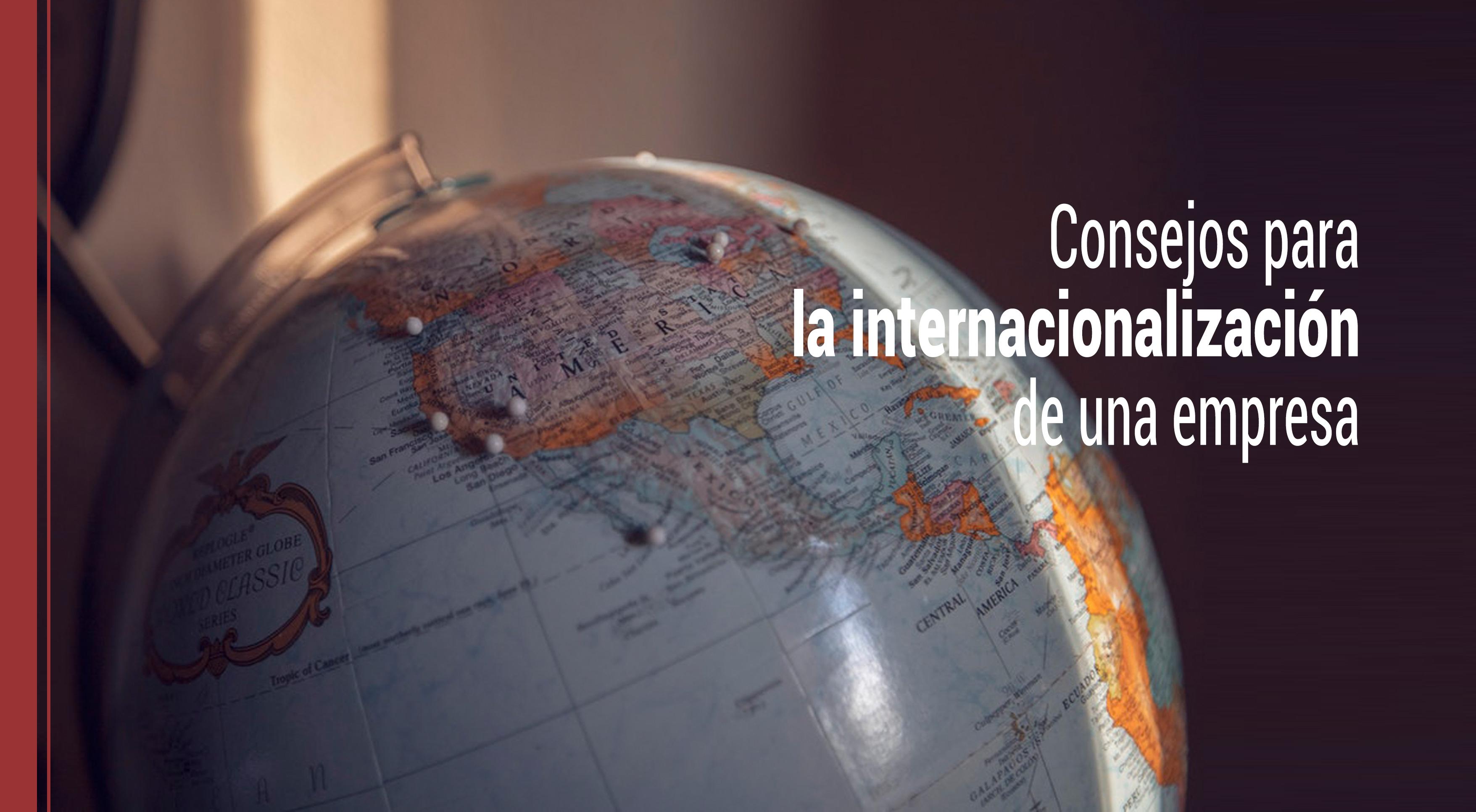 consejos-internacionalizacion-empresa Consejos para la internacionalización de un negocio