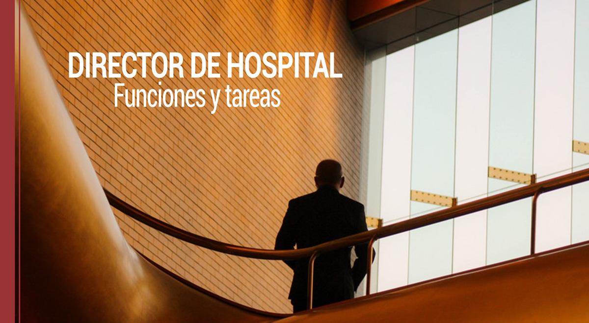 director-de-hospital-funciones-tareas Director de hospital: principales funciones y tareas