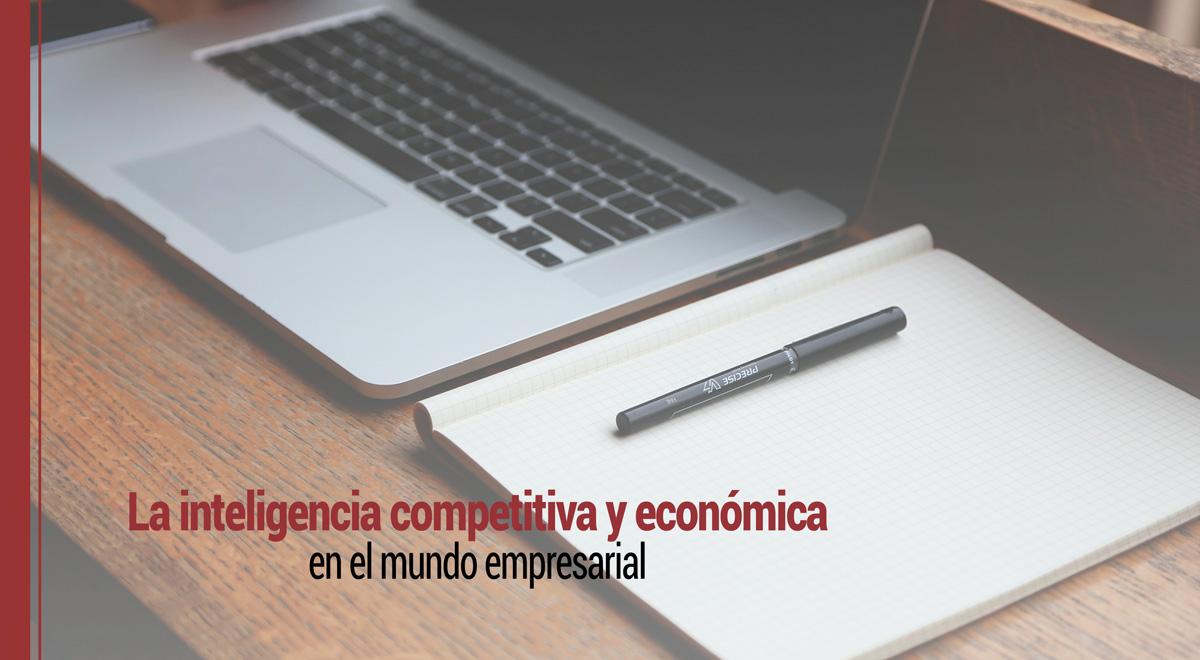 inteligencia-competitiva-economica-empresarial La inteligencia competitiva y económica en el mundo empresarial