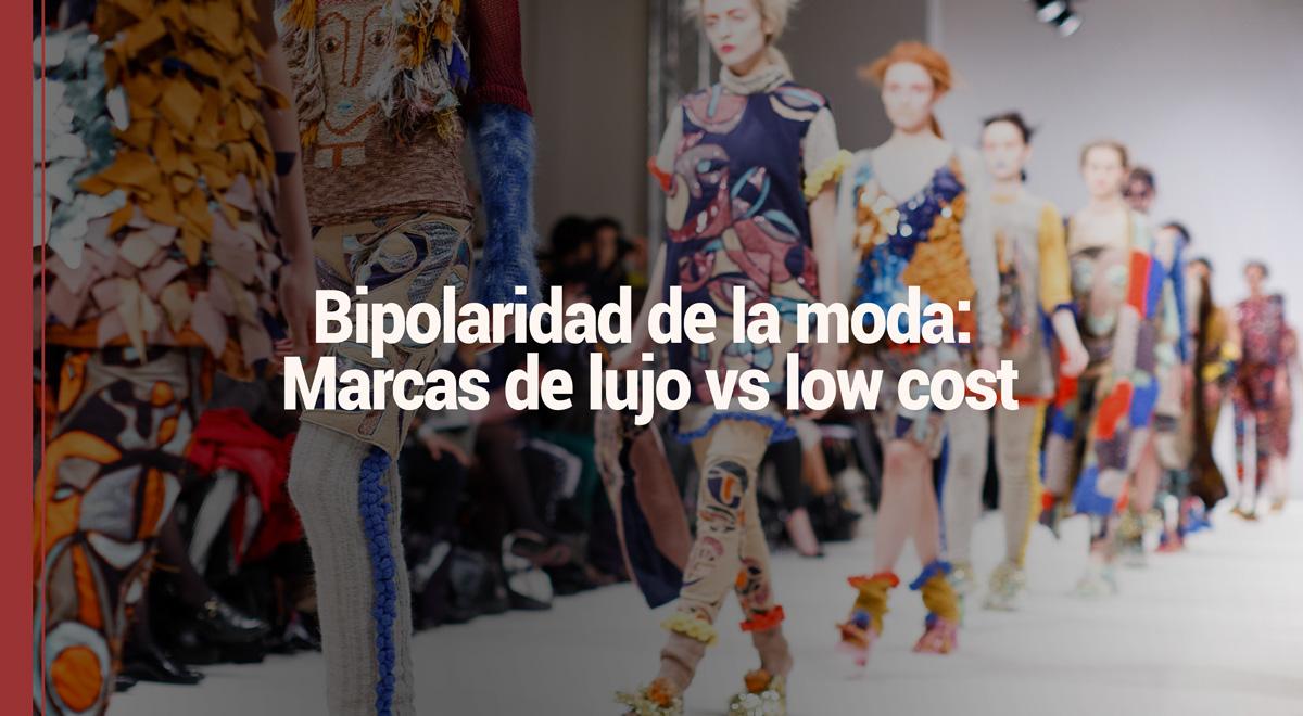 moda-lujo-low-cost Bipolaridad de la moda: marcas de lujo vs low cost