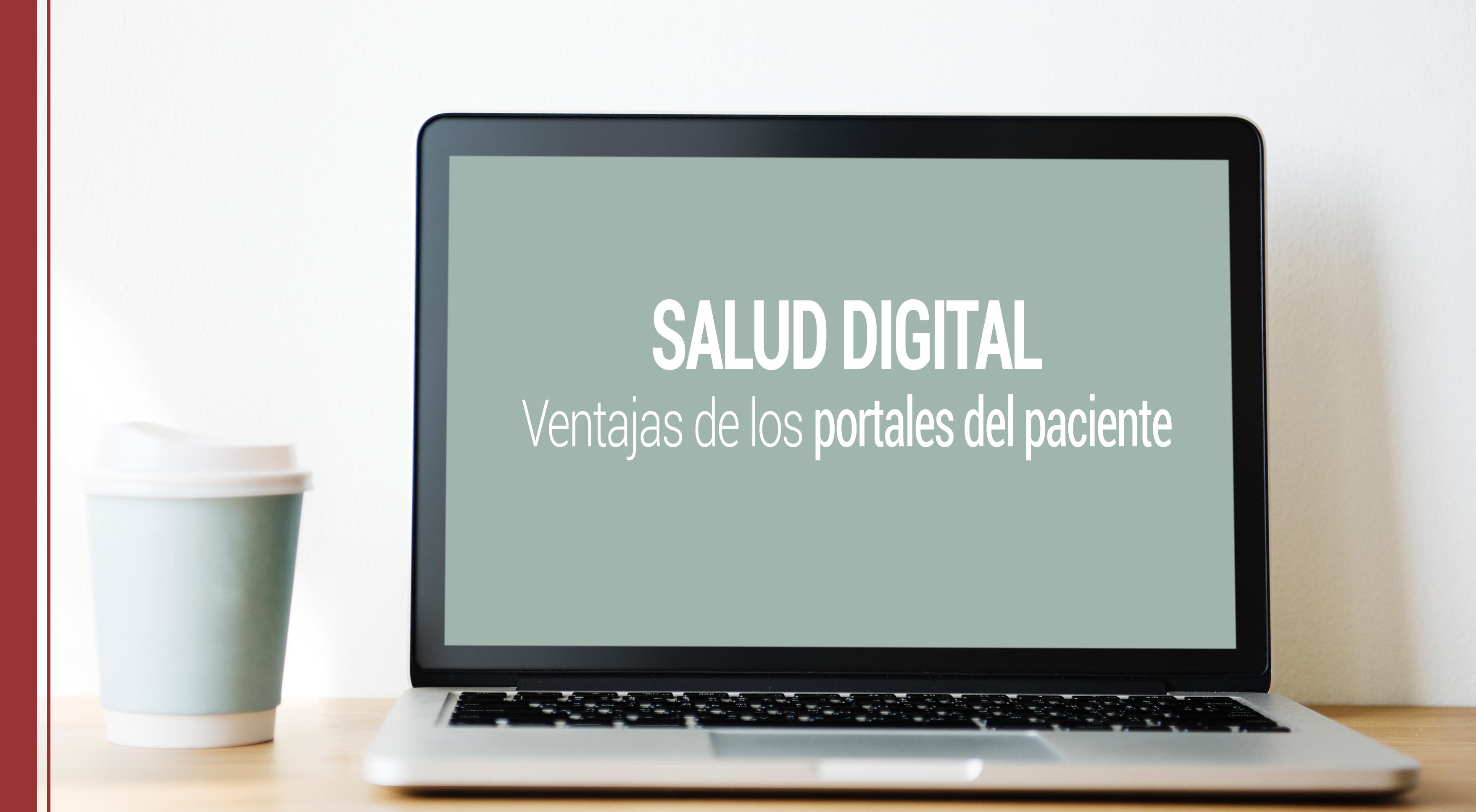 Salud Digital: Ventajas de los portales del paciente