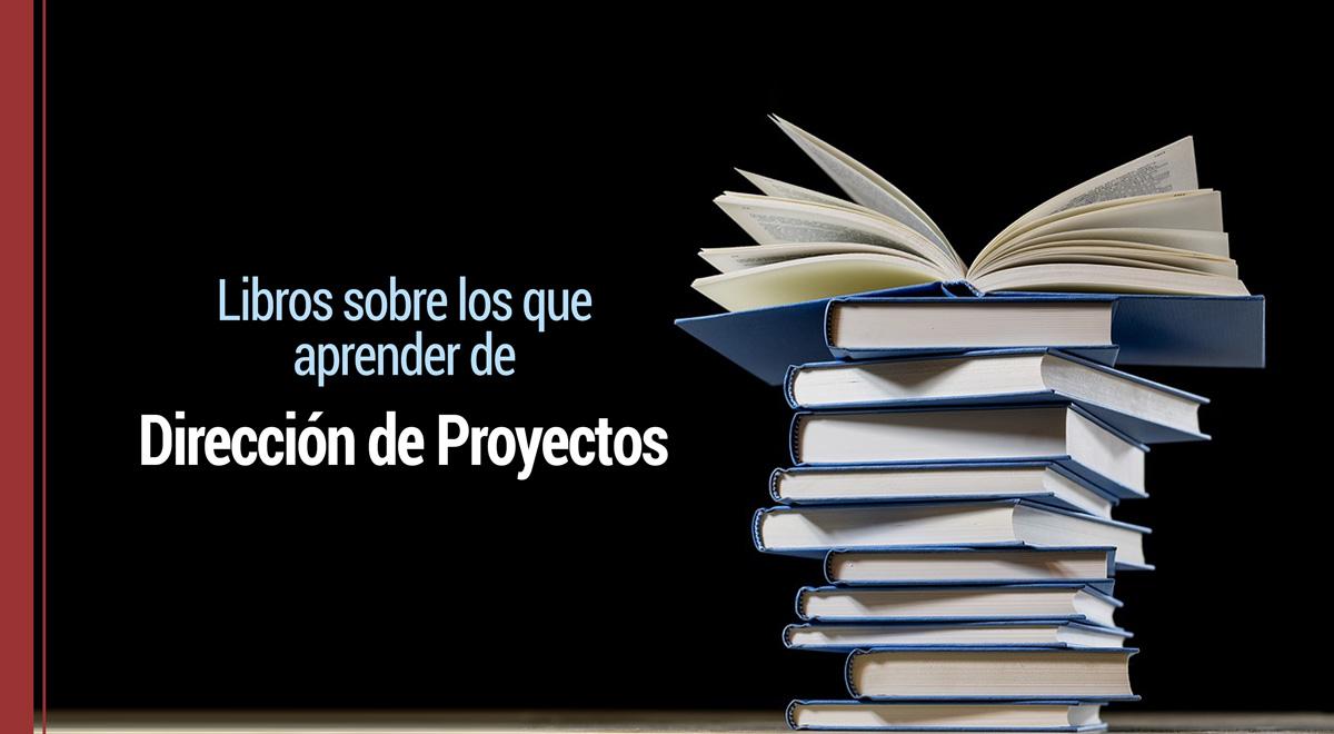 5-libros-sobre-direccion-de-proyectos 5 libros sobre los que aprender de Dirección de Proyectos