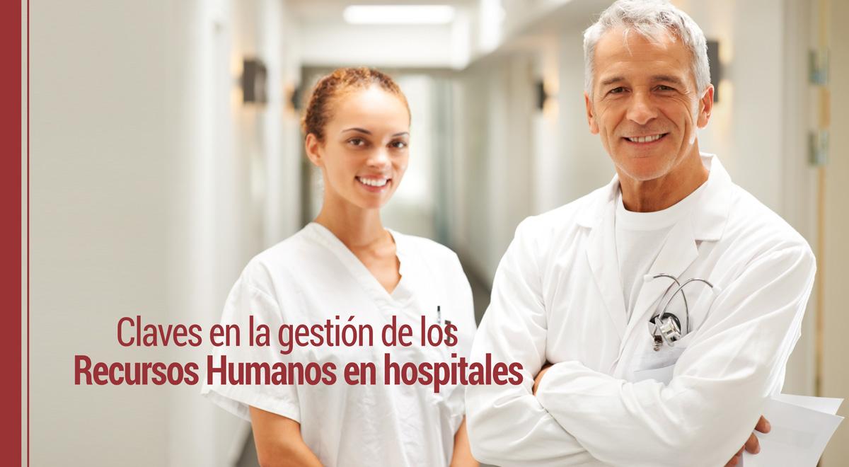 claves-gestion-de-recursos-humanos-hospitales Claves de la gestión de los recursos humanos en los hospitales