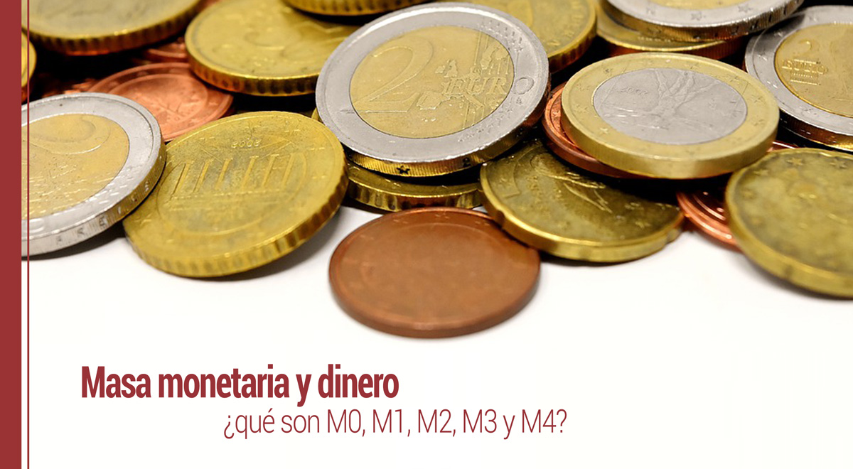masa-monetaria-y-dinero Masa monetaria y dinero ¿qué son M0, M1, M2, M3 y M4?