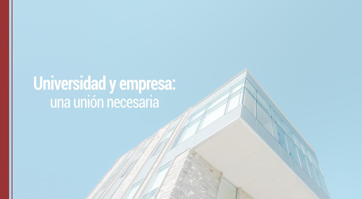 universidad-empresa-union-necesaria Universidad y empresa: Una unión necesaria para la innovación