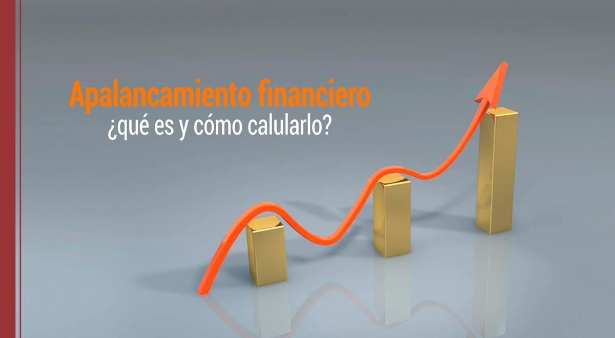 apalancamiento-financiero-que-es-como-calcularlo Apalancamiento financiero: ¿Qué es y cómo calcularlo?