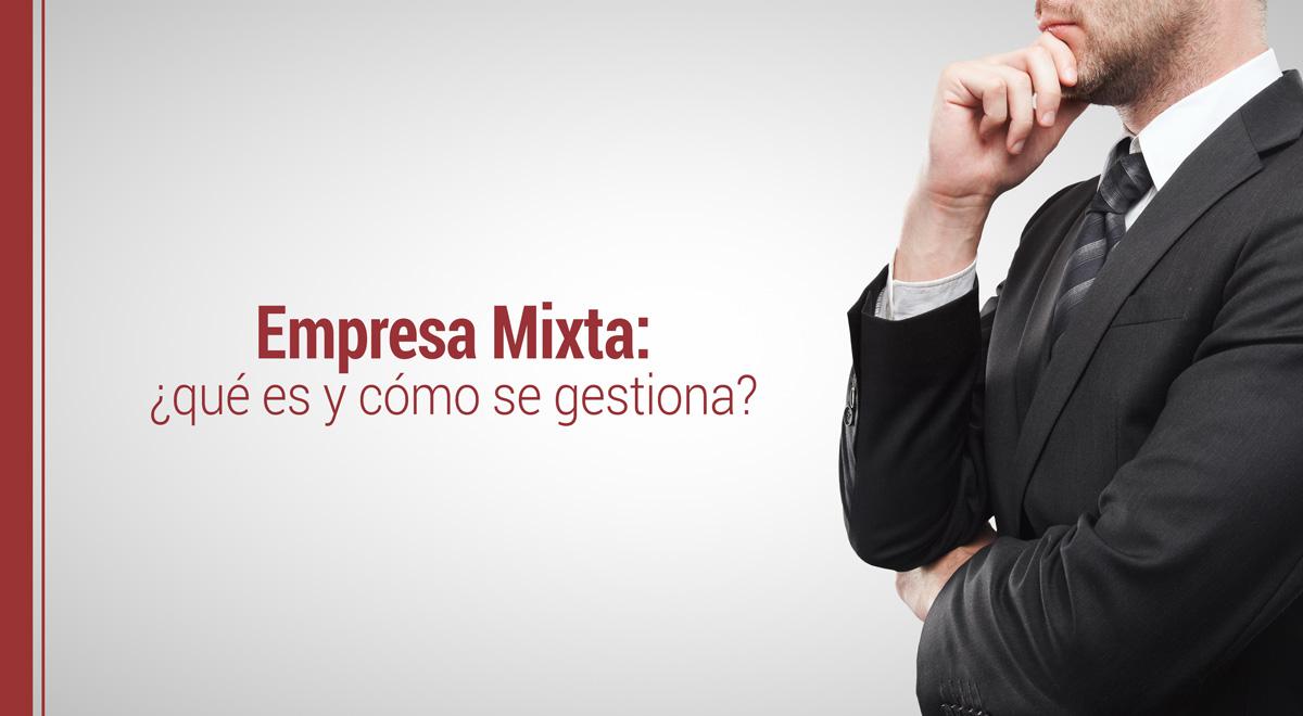 empresa-mixta-que-es-como-se-gestiona Qué es una empresa mixta y cómo se gestiona