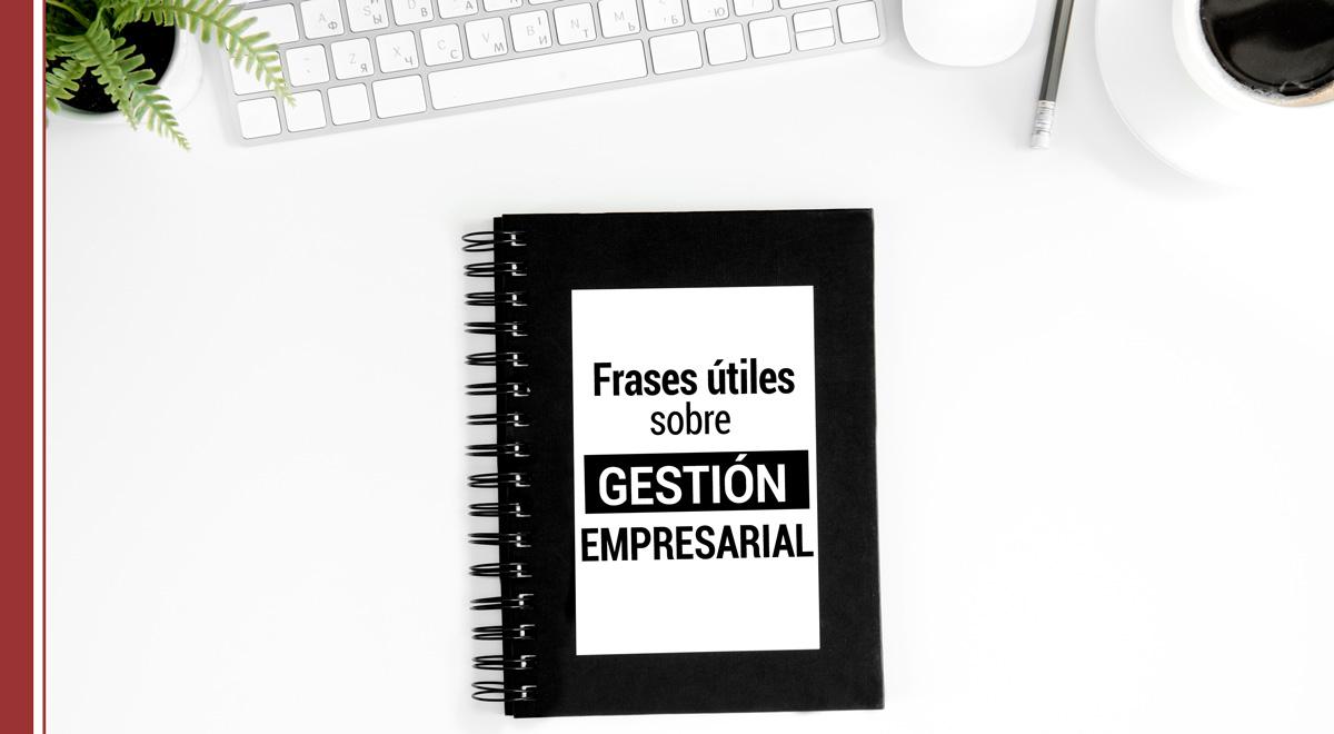 frases-utiles-sobre-gestion-empresarial Frases útiles sobre gestión empresarial
