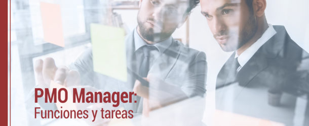 pmo-manager-definicion-funciones-tareas-610x250 PMO Manager: definición, funciones y tareas