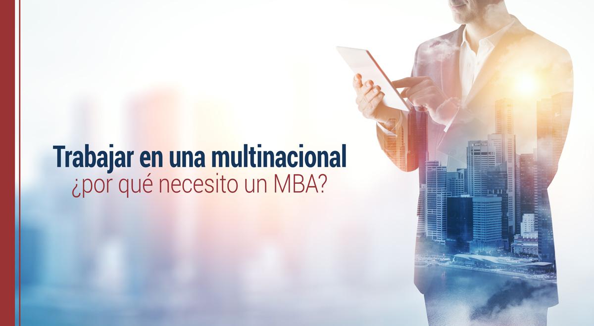 trabajar-en-multinacional-necesito-mba Trabajar en una multinacional: ¿por qué necesito un MBA?