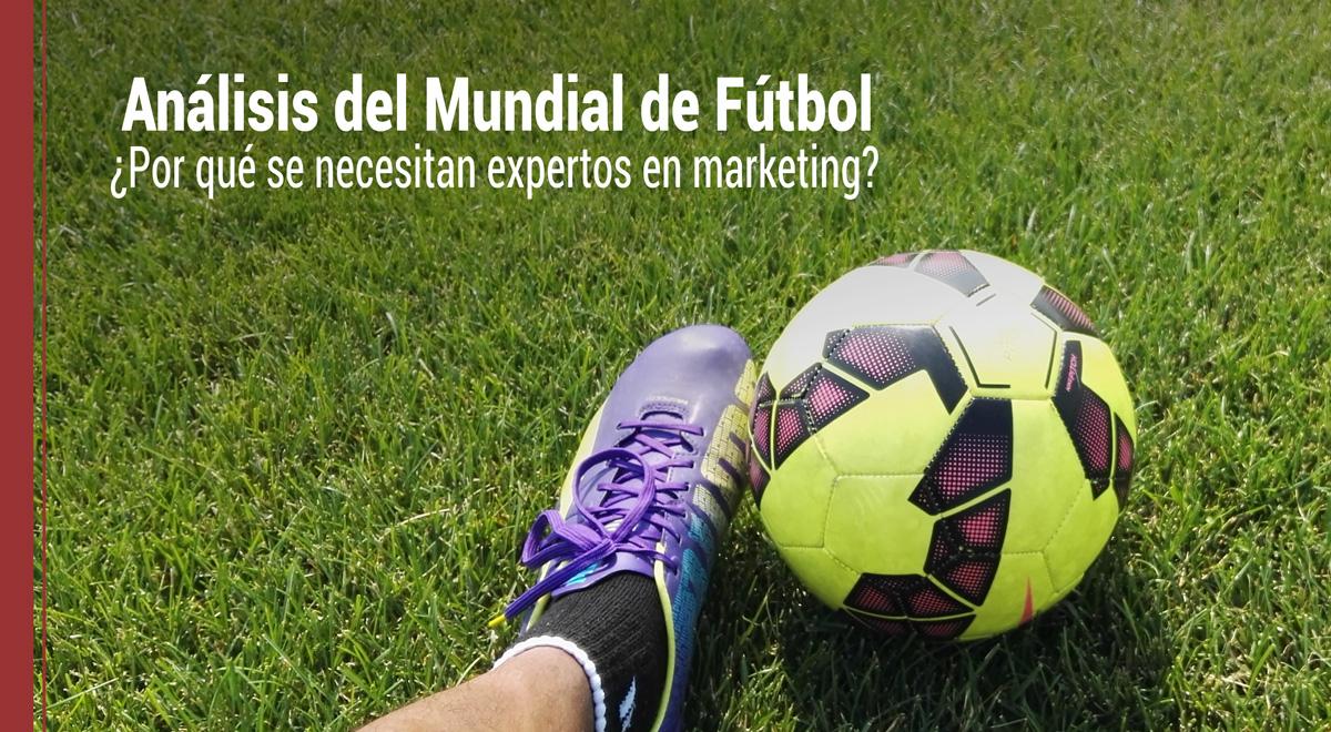 analisis-mundial-futbol-expertos-marketing Análisis del Mundial de Fútbol: Por qué se necesitan expertos en marketing