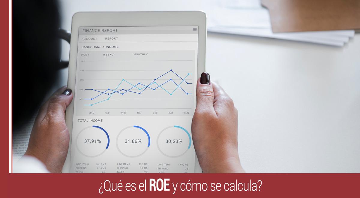 que-es-roe-como-se-calcula ¿Qué es el ROE, cómo se calcula y para qué sirve?