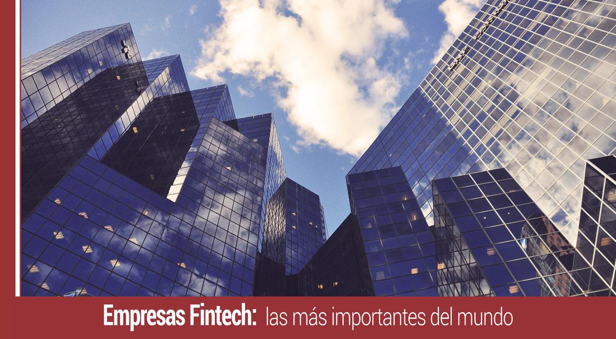 empresas-fintech-mas-importantes-del-mundo Cuáles son las empresas fintech más importantes del mundo