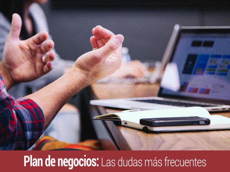 plan-de-negocios-dudas-mas-frecuentes-800x600 Plan de negocios: Las 4 dudas más frecuentes