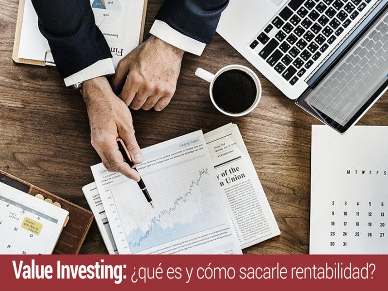 value-investing-que-es-rentabilidad-800x600 ¿Qué es el value investing y cómo sacarle la mayor rentabilidad?