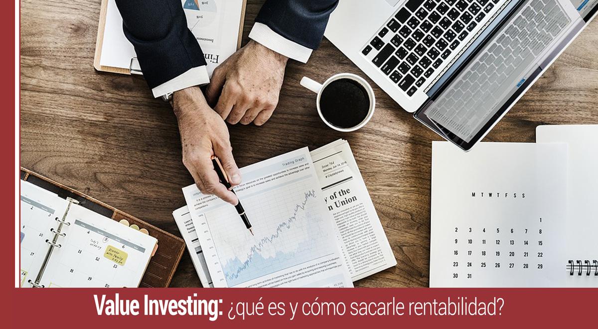 value-investing-que-es-rentabilidad ¿Qué es el value investing y cómo sacarle la mayor rentabilidad?