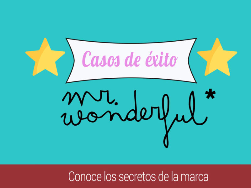 casos-empresas-exito-mr-wonderful-800x600 Casos de empresas de éxito: Mr Wonderful