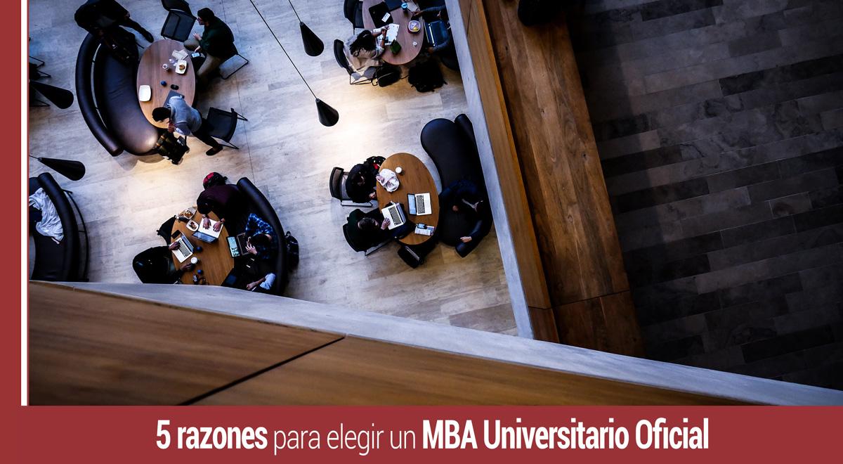 5-razones-mba-oficial 5 razones para elegir un MBA Universitario Oficial frente a uno propio