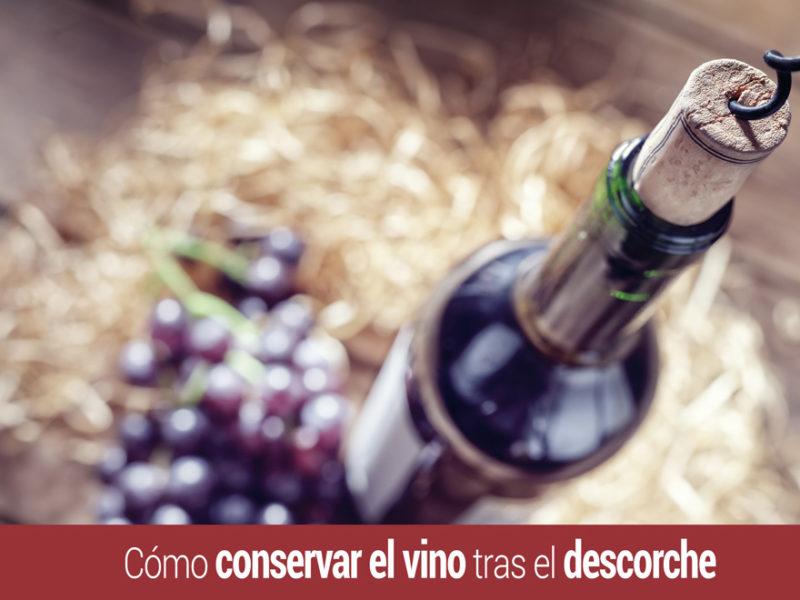 conservar-el-vino-descorche-800x600 Cómo conservar el vino de forma efectiva tras el descorche