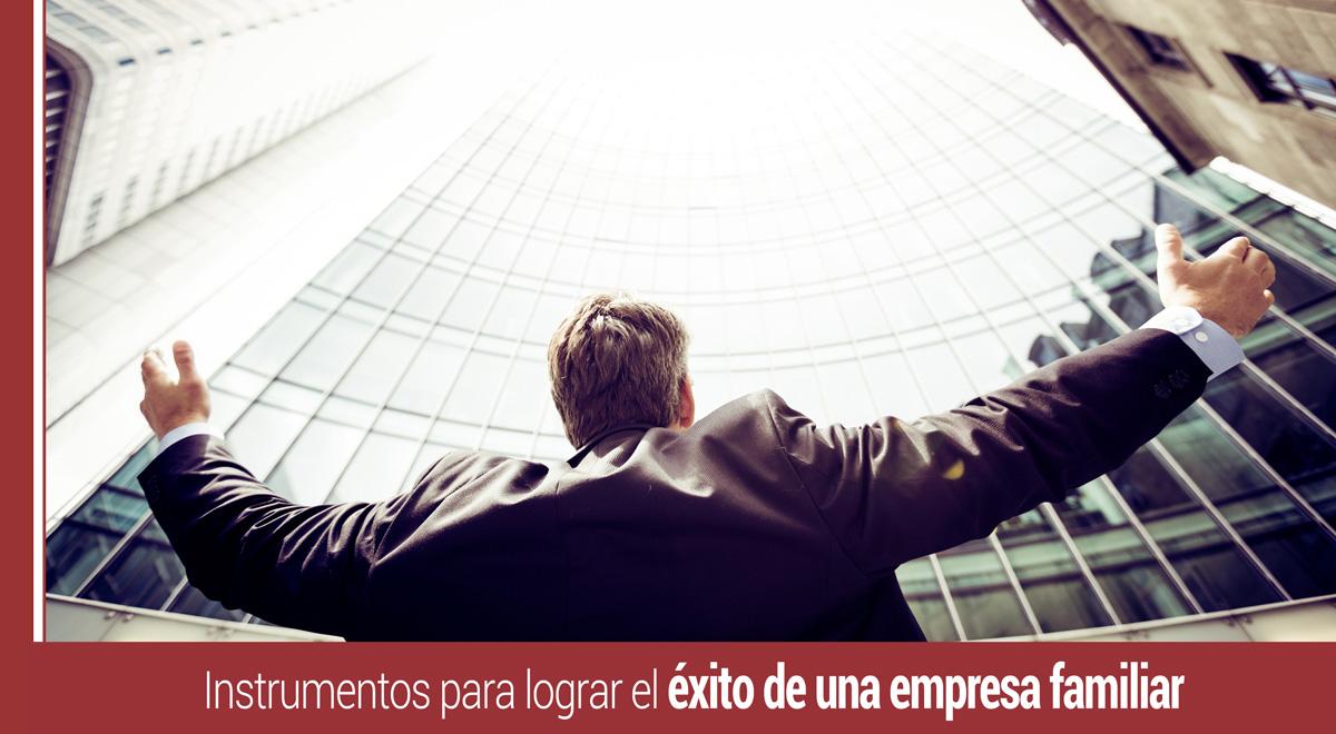 instrumentos-exito-empresa-familiar Instrumentos para lograr el éxito de una empresa familiar